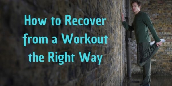How to Recover from a Workout the Right Way